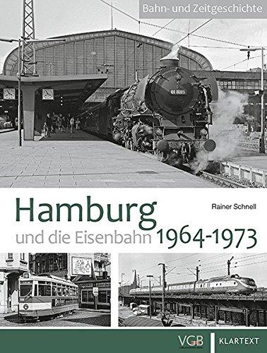 Hamburg und die Eisenbahn: 1964-1973