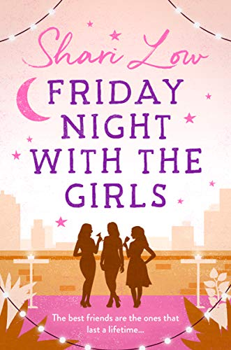 Friday Night With The Girls: A tale that will make you laugh, cry and call your best friend! (English Edition)