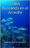 CUBA Buceando en el Arrecife