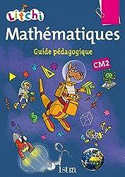 Litchi Mathématiques CM2 - Guide pédagogique - Ed. 2015