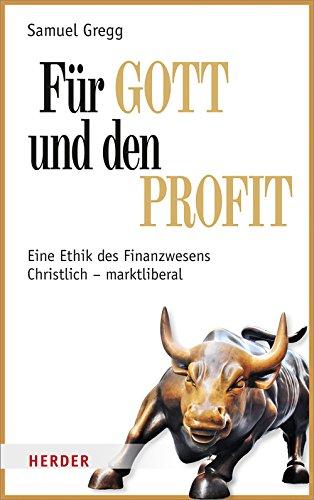 fur-gott-und-den-profit-eine-ethik-des-finanzwesens