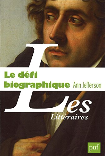 Le dfi biographique: La littrature en question