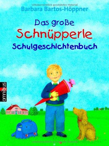 Das große Schnüpperle-Schulgeschichtenbuch