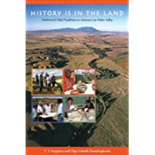 History is in the Land: Multivocal Tribal Traditions in Arizona's San Pedro Valley by T. J. Ferguson (2006-04-30)