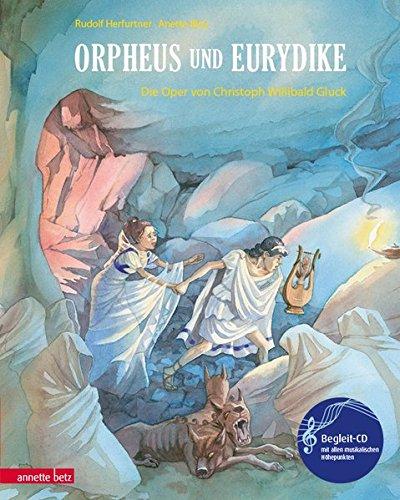 Orpheus und Eurydike: Die Oper von Christoph Willibald Gluck
