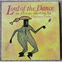 Lord of the dance: An African retelling by Veronique Tadjo (1989-08-01)