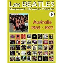 Les Beatles - Magazine Disques Vinyles Nº 9 - Australie (1963-1972): Discographie éditée par Parlophone, Polydor, Apple, World Record Club, Karussell - Guide couleur.