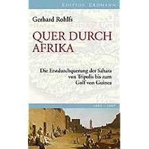 Quer durch Afrika: Die Erstdurchquerung der Sahara von Tripolis bis zum Golf von Guinea (Edition Erdmann in der marixverlag GmbH)