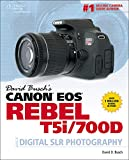 David Busch's Canon Eos Rebel T5i/700D: Guide to Digital Slr Photography