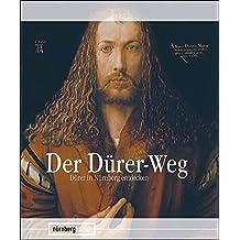 Der Dürer-Weg: Dürer in Nürnberg entdecken