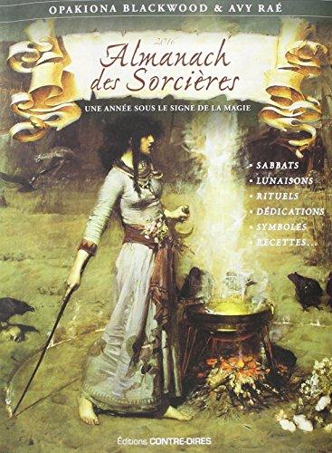Almanach des sorcières : Une année sous le signe de la magie, avec le livret Heures planétaires de Samhain 2015 à Samhain 2016 par Opakiona Blackwood