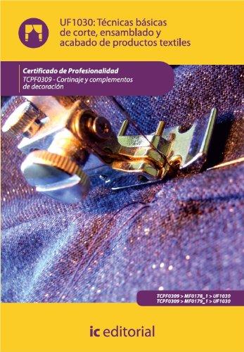 Técnicas básicas de corte, ensamblado y acabado de productos textiles. TCPF0309 - Cortinaje y complementos de decoración por María Jose Sánchez Ordoñez