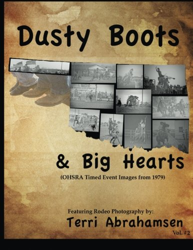 Dusty Boots and Big Hearts: Volume Two: Volume 2 por Terri Abrahamsen