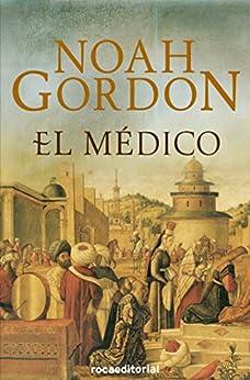 El médico (Trilogía Rob J. Cole) de [Gordon, Noah]