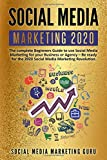 Social Media Marketing 2020: The complete Beginners Guide to use Social Media Marketing for your Business or Agency - Be ready for the 2020 Social Media Marketing Revolution