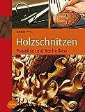 Holzschnitzen: Projekte und Techniken