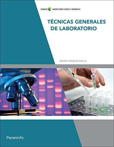 Técnicas generales de laboratorio por MARÍA POSADA AYALA