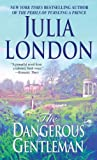 (The Dangerous Gentleman) By London, Julia (Author) Mass market paperback on (04 , 2000)