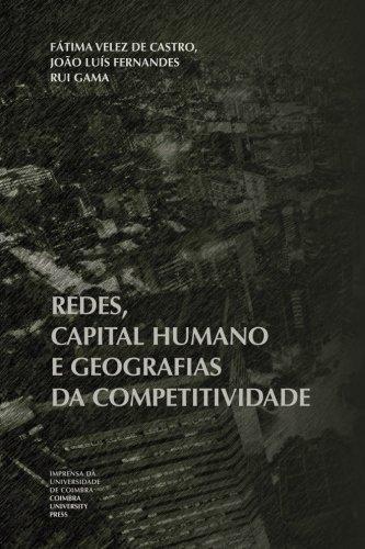 Redes, capital humano e geografias da competitividade: Volume 2 por Fátima Velez de Castro