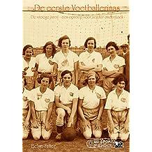 De eerste Voetballerinas: De vroege jaren - en oproep voor verder onderzoek