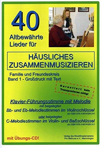40 altbewaehrte Lieder fuer haeusliches Zusammenmusizieren 1 - arrangiert für Klavier (+B/Es-Instrumente) - mit CD [Noten / Sheetmusic]