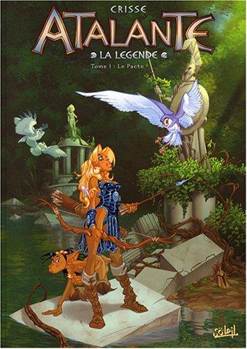 Atalante La Légende, Tome 1 : Le pacte par Didier Crisse