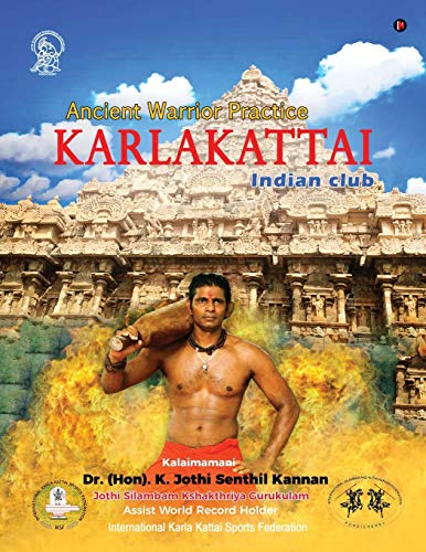Karlakattai: Ancient Warrior Practice