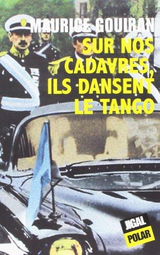 Sur nos cadavres, ils dansent le tango
