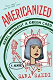 Americanized: Rebel Without a Green Card (English Edition)