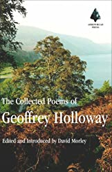 The Collected Poems of Geoffrey Holloway: Edited by David Morley
