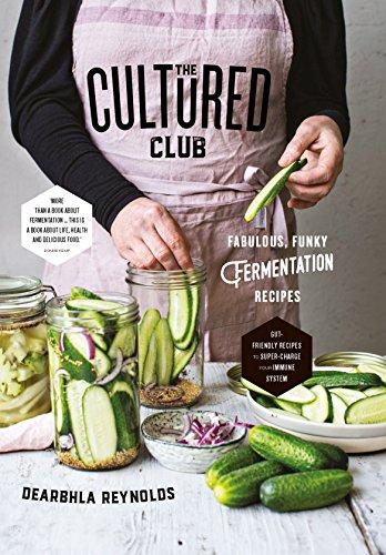 The Cultured Club: Fabulously Funky Fermentation Recipes Dessert-club