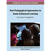 New Pedagogical Approaches in Game Enhanced Learning: Curriculum Integration