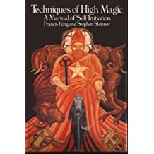 Techniques of High Magic: A Manual of Self-Initiation by Stephen Skinner (2016-05-11)