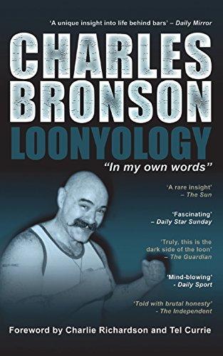 Loonyology: In My Own Words por Charles Bronson