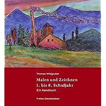 Malen und Zeichnen 1. bis 8. Schuljahr: Ein Handbuch.