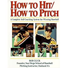 How to Hit/How to Pitch by Bob Cluck (1995-04-22)