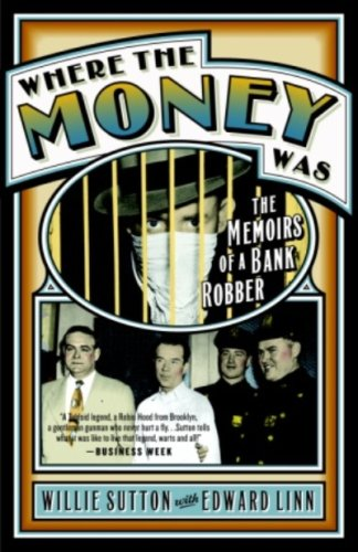 Where the Money Was: The Memoirs of a Bank Robber (Library of Larceny) (Bank Broadway)