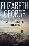 Wer Strafe verdient: Ein Inspector-Lynley-Roman 20 - Elizabeth George