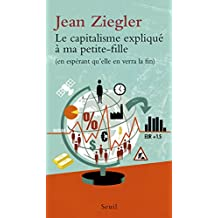 Le Capitalisme expliqué à ma petite-fille (en espérant qu'elle en verra la fin) (Expliqué à ...) (French Edition)