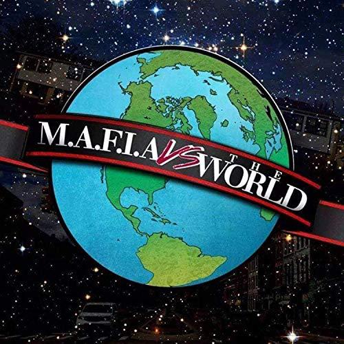 M.A.F.I.A Vs the World [Explicit]