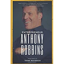 Entrepreneur: Anthony Robbins: The Only 12 Biggest Life-Changing ideas from Tony Robbins That Struggling Entrepreneurs Need!
