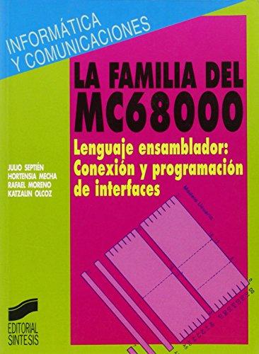 La familia del MC68000: el lenguaje ensamblador : conexión y programación de interfaces (Entzun Musika Aldizkaria) por Julio Septien del Castillo