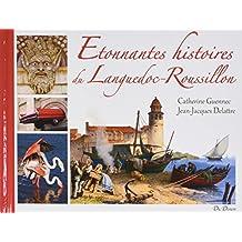 Etonnantes Histoires du Languedoc Rousillon