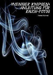 Weniger knipsen: Anleitung für Rauch-Fotos