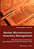 Scarica Libro Market Microstructure Inventory Management Bid Ask Spread and Pricing in Stock Markets in terms of Inventory Costs by Annekathrin Kieslich 25 Jan 2008 Paperback (PDF,EPUB,MOBI) Online Italiano Gratis
