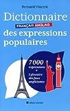 Dictionnaire français-anglais des expressions populaires : 7000 expressions + 1 glossaire des faux anglicismes