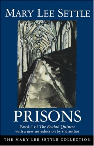 prisons-book-i-of-the-beulah-quintet-beulah-quintet-mary-lee-settle-bk-1