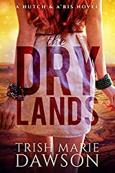 The Dry Lands: a Hutch and A'ris novel (English Edition)