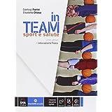 In team. Sport e salute. Con e-book. Con espansione online. Per la Scuola media