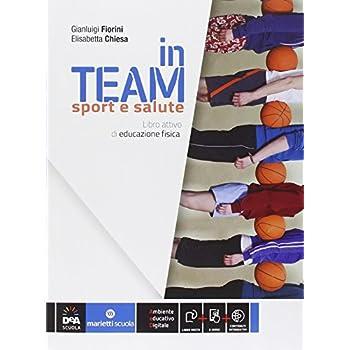 In Team. Sport E Salute. Per La Scuola Media. Con E-Book. Con Espansione Online